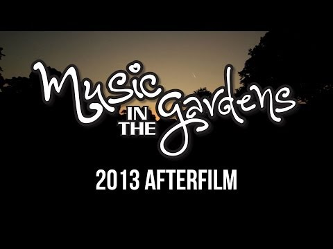 Music in the Gardens - 2013 Afterfilm