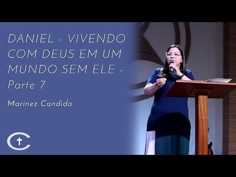DANIEL - Vivendo com Deus em um mundo sem Ele - Parte 7 | Pra Marinez Candido | 08-09-2019