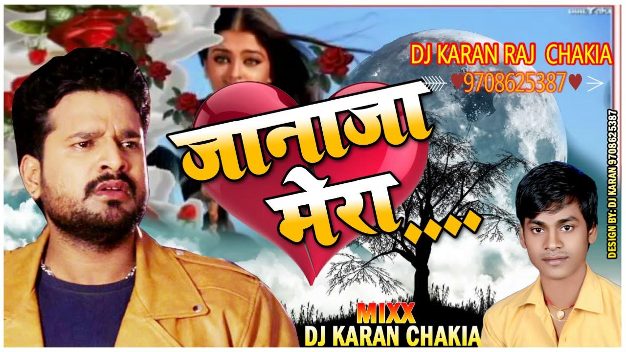 DJ KARAN RAJ BHOJPURI SONG RITESH PANDEY 2018