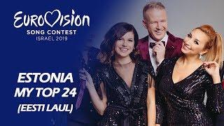 Eurovision 2019 ESTONIA (Eesti Laul) | My Top 24