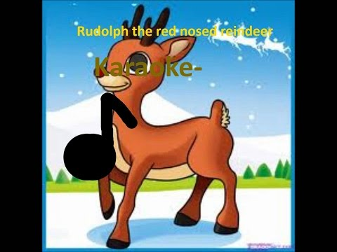Rudolph The Red Nosed Reindeer -Karaoke