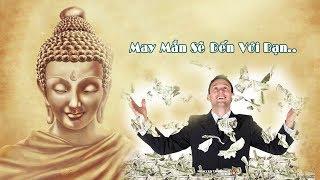 101 lời dạy thần kỳ dù nghe 1lần MAY MẮN GIÀU CÓ HẠNH PHÚC là do ….rất hay