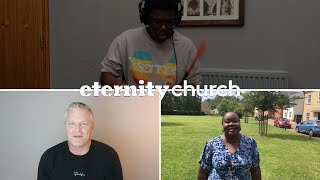 ETERNITY CHURCH NORWICH ONLINE SERVICE 19TH JULY 2020