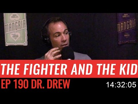 The Fighter and the Kid - Episode 190: Dr. Drew