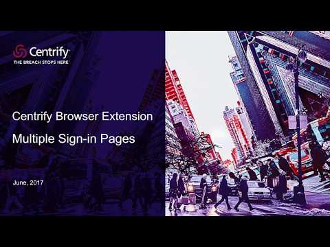 Centrify Browser Extension - Multiple Sign-in Pages