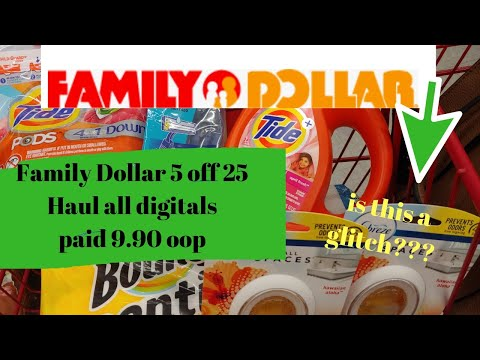 Family Dollar All Digital  5 Off 25. 08/25 Till 08/31.Paid 9.90. Possible Glitch Going On?