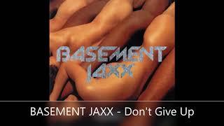 BASEMENT JAXX   Don't Give Up