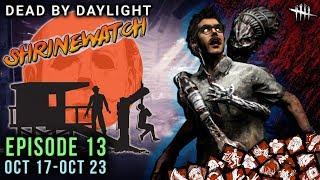 [SHRINEWATCH #13] Oct 17-23 - Dead by Daylight Shrine of Secrets with HybridPanda