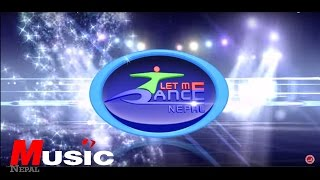 "Let Me Dance Nepal || Top 20 ""Part 1"" 