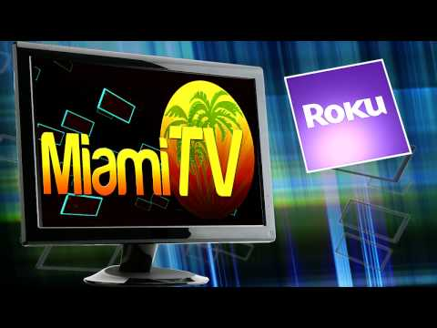 Miami TV - ROKU Private Channel