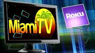 Repeat youtube video Miami TV - ROKU Private Channel