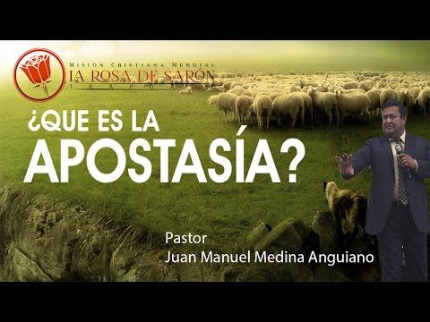 ¿Que es la apostasía? - Predicación Pastor Juan Manuel Medina Anguiano