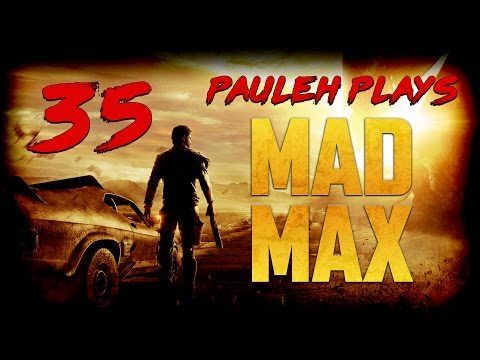 Mad Max Let's Play - E35 'Weak' [60fps]