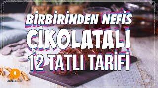 Birbirinden Nefis Çikolatalı 12 Tatlı Tarifi - Tatlı Tarifleri