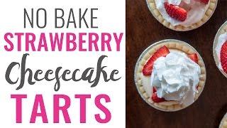 How To Make No Bake Strawberry Cheesecake Tart