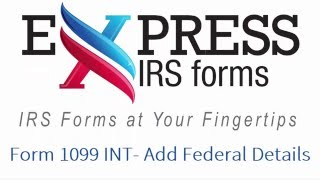 E-File Form 1099-INT - Add Federal Details