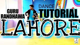 LAHORE Guru Randhawa (  DANCE TUTORIAL Video)  @iamkapilarora | LAHORE Guru Randhawa