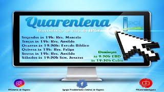 IP Central de Itapeva - Live de Segunda feira - 06/04/2020