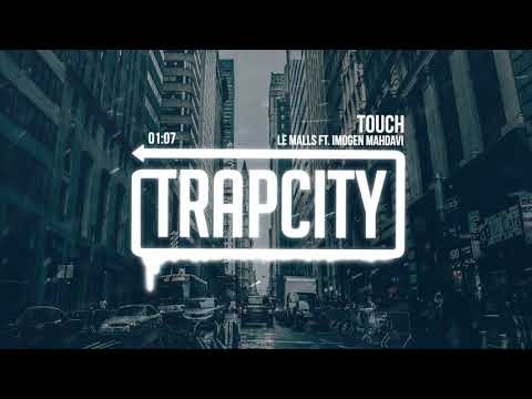 Le Malls ft. Imogen Mahdavi - Touch (Lyrics)