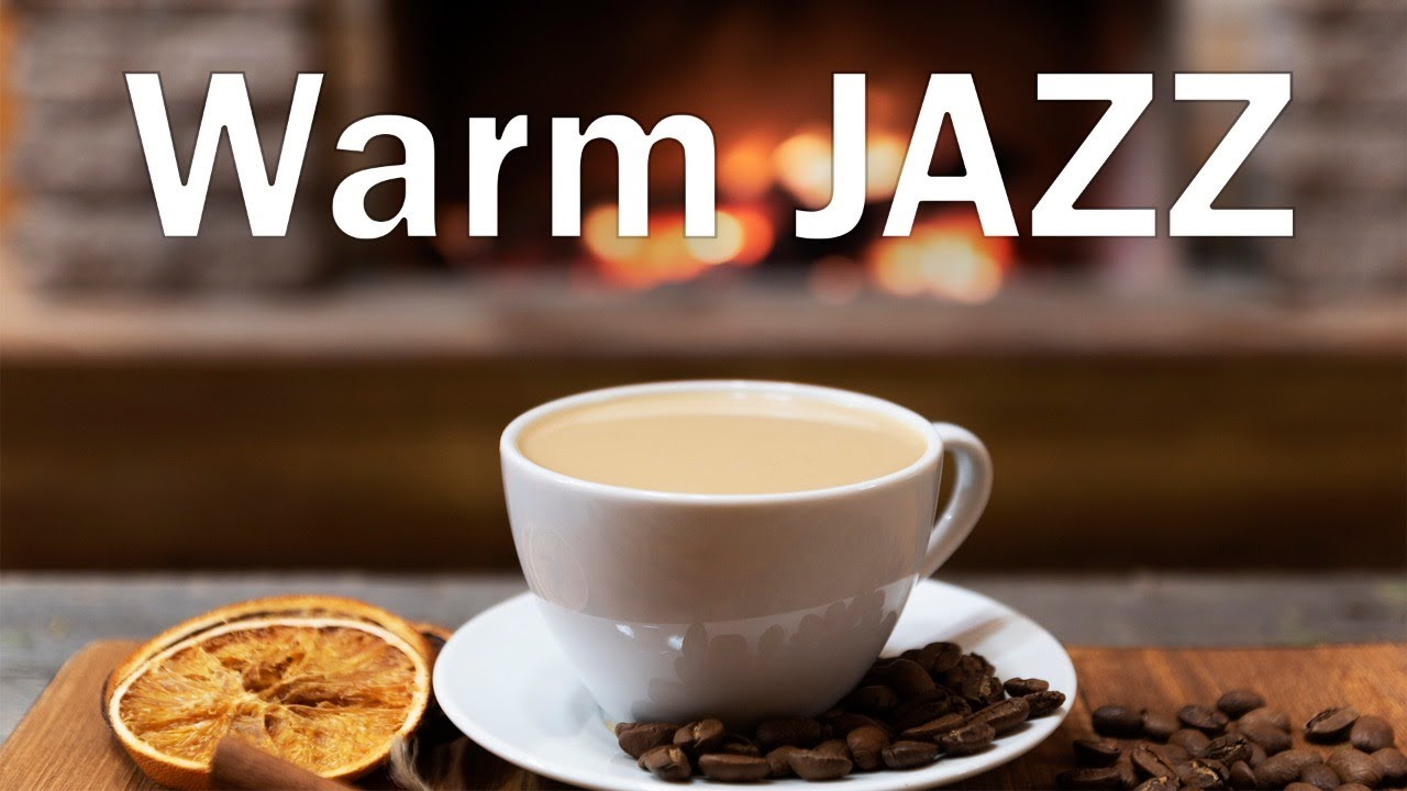 Relaxing Warm JAZZ - Smooth Fireplace JAZZ  Music For Stress Relief - Chill Out Music