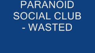 Watch Paranoid Social Club Wasted video