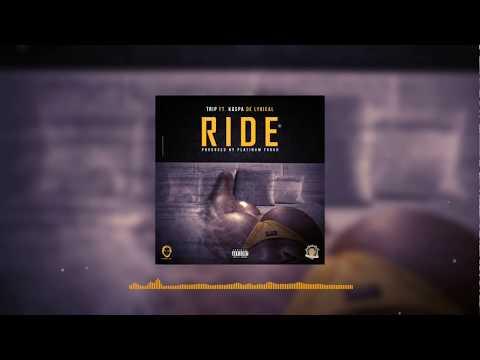 """Trip Ft. Kaspa De Lyrical - """"Ride"""" (Prod.Platinum Touch)"""