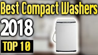 Best Compact Washers 2018 🔥 TOP 10 🔥