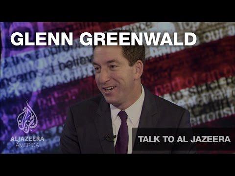 Glenn Greenwald - Talk To Al Jazeera