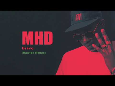 MHD - Bravo (Rawtek Remix) [Official Full Stream]