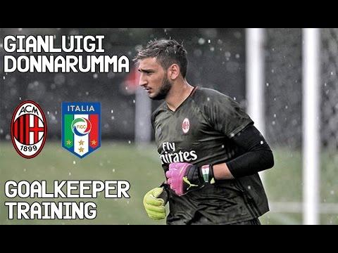 Gianluigi Donnarumma / Goalkeeper Training / Ac milan and Italy !