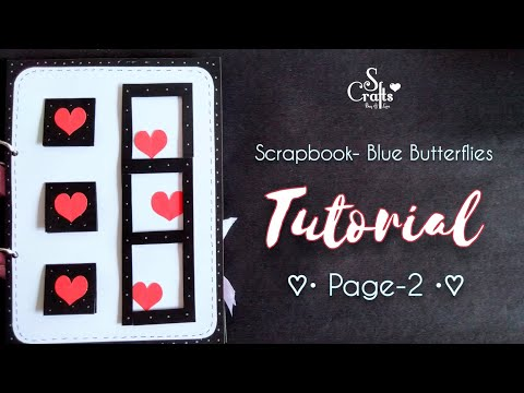 Scrapbook Tutorial ♡| Page 2 | Handmade | Birthday Card making | Anniversary gifts | S Crafts