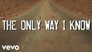 Jason Aldean - The Only Way I Know (Lyric Video)
