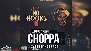"""*FREE Lud Foe Type Beat """"CHOPPA"""" [Prod. By ZachOnTheTrack]"""