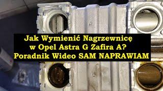 Jak wymienić nagrzewnice Opel Astra G II Vauxhall X16XEL ? Zrób To Sam