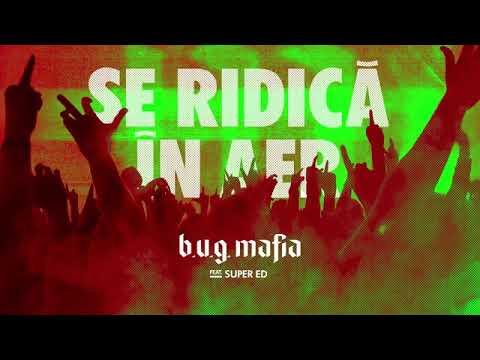 B.U.G Mafia - Se Ridica In Aer (feat. Super ED) (Prod. Tata Vlad)