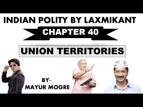 Indian Polity by Laxmikant chapter 40- Union Territories|for UPSC,State PSC,ssc cgl, mains GS 2