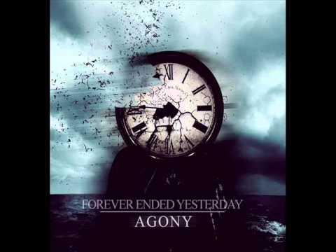 Forever Ended Yesterday - Agon...