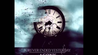 Forever Ended Yesterday - Agony [NEW SINGLE 2014]