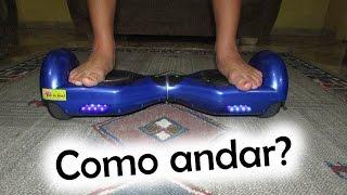 Como andar de Smart Balance -  Hoverboard(, 2016-10-13T23:58:17.000Z)