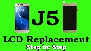 Samsung J5 LCD Replacement & Disassembly