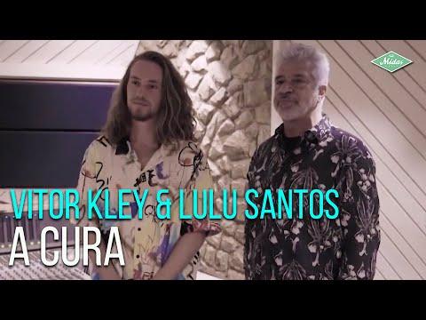 Vitor Kley & Lulu Santos – A Cura