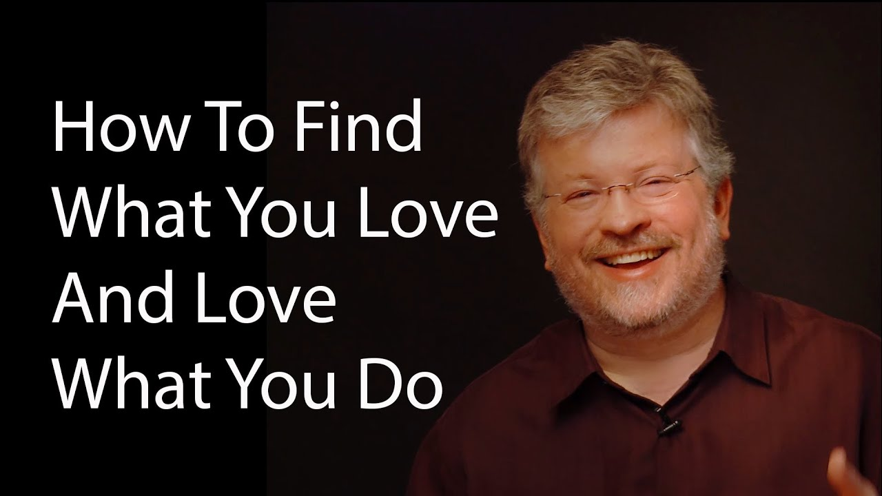 how to find what you love and love what you do - Do What You Love How To Find What You Love To Do