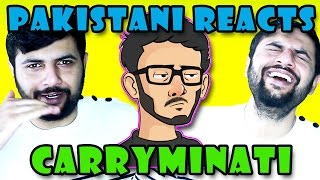 Pakistani Reacts to CARRYMINATI