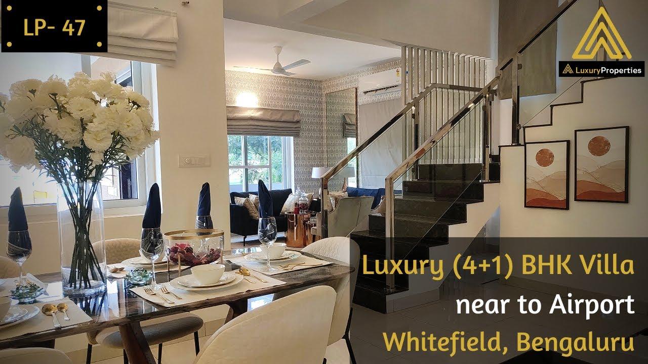 LP 47- Affordable Luxury 4+1 BHK Independent Villa, Whitefield, Bengaluru | Luxury Properties