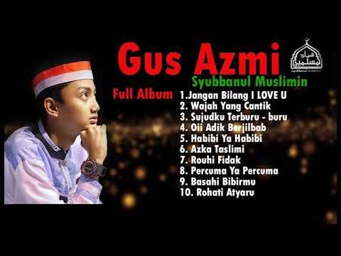 Lagu Terbaru GUS AZMI SYUBBANUL MUSLIMIN Full Album