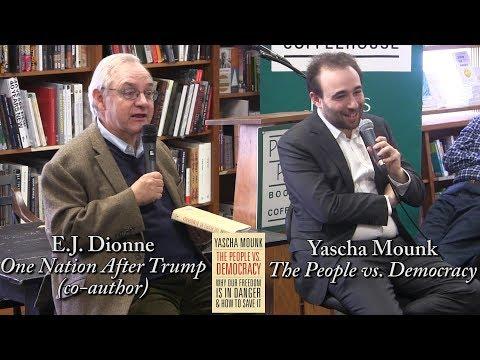 """Yascha Mounk, """"The People vs. Democracy""""  (w/ E.J. Dionne)"""