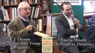 "Yascha Mounk, ""The People vs. Democracy""  (w/ E.J. Dionne)"