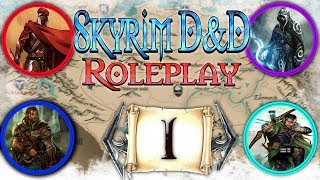 SKYRIM D&D ROLEPLAY#1 - The First Voyage! (CAMPAIGN 2) S2E1