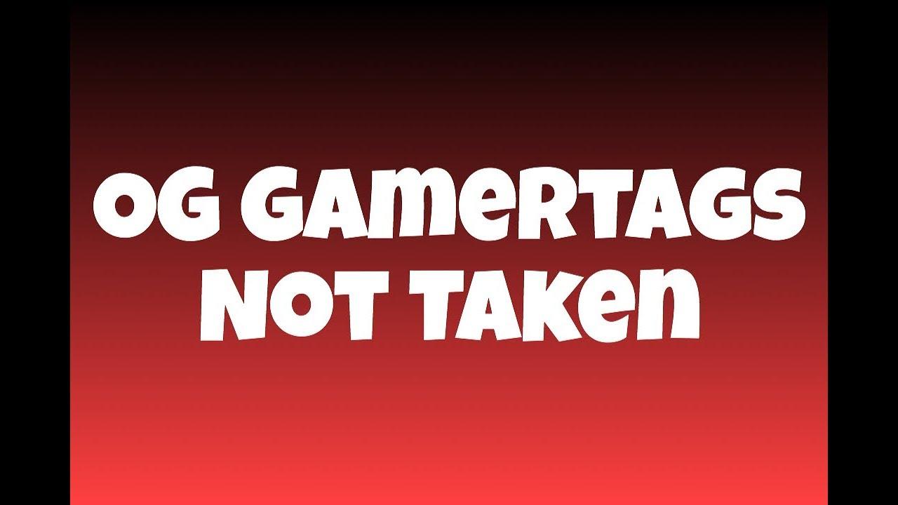 OG GAMERTAGS NOT TAKEN 2019 (Xbox/PS4)