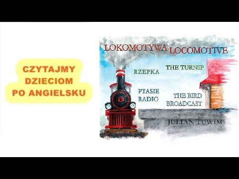 Julian Tuwim Locomotive The Turnip The Bird Broadcast Recenzja Wiersze Po Polsku I Angielsku